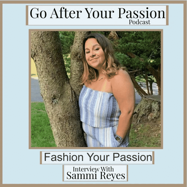 Go After Your Passion!: Fashion Your Passion: Interview with Sammi Reyes